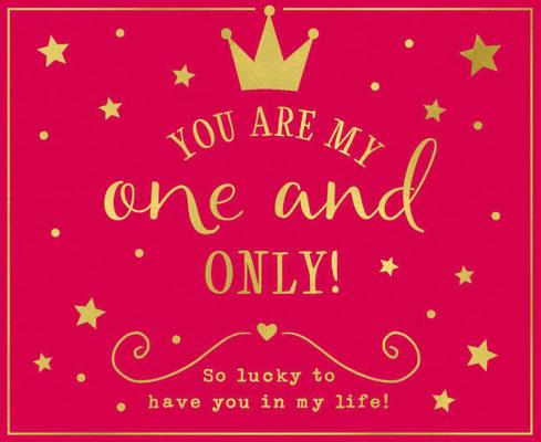 You are my one and only! So lucky to...