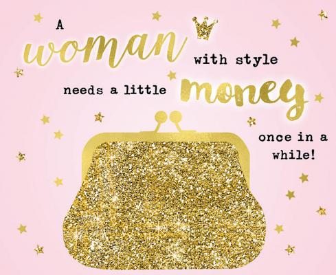 A woman with style needs a little money.
